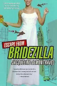 NEW Escape From Bridezilla by deMontravel Jacqueline