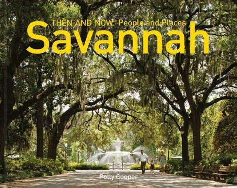 NEW Savannah Then and Now R People and Places by Cooper Polly