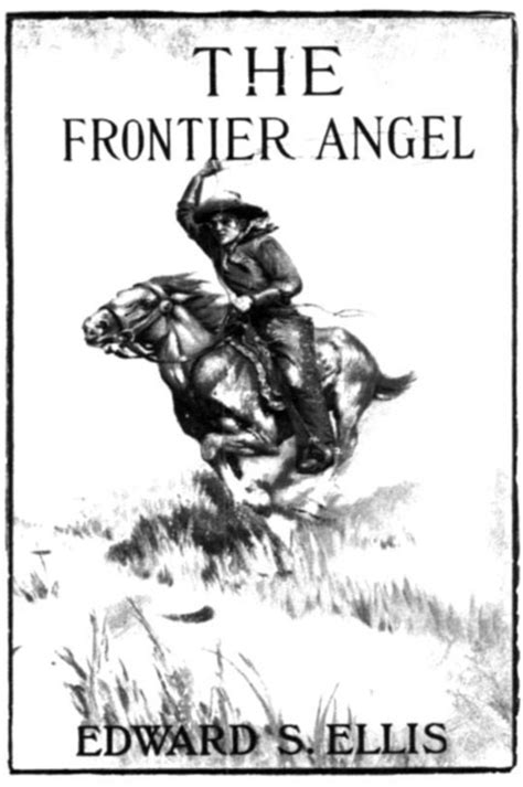 The Frontier Angel a Romance of Kentucky Rangers Life Illustrated